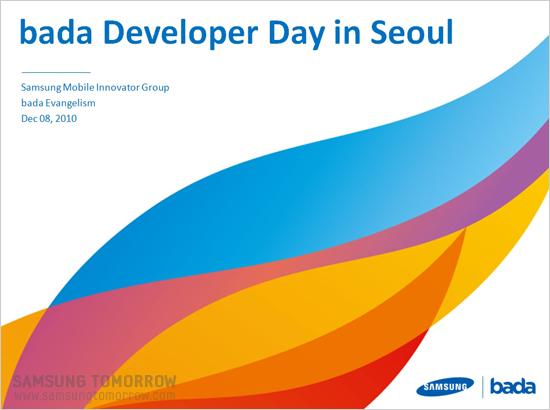 bada Developer Day in Seoul, Samsung Mobile Innovator Group bada Evangelism Dec 08, 2010