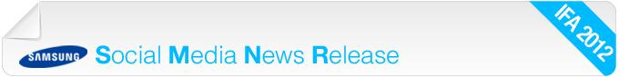 Social Media News Release, IFA 2012