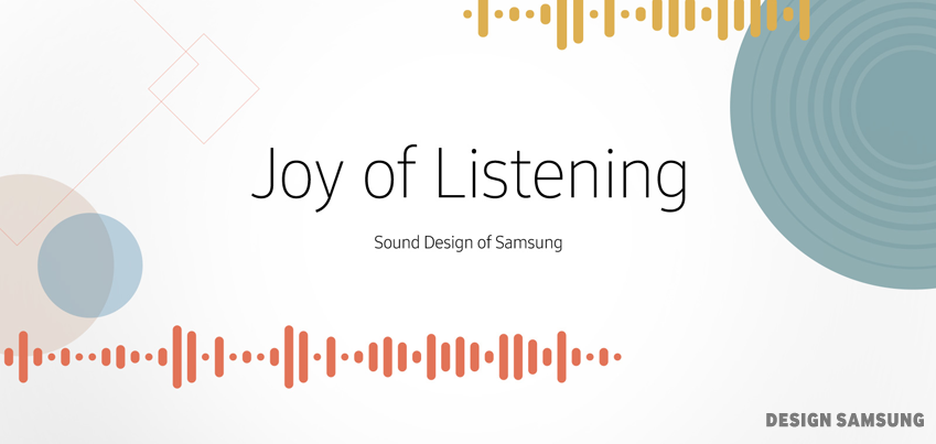 Joy of Listening Sound Design of Samsung