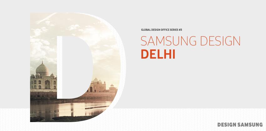 GLOBAL DESIGN OFFICE SERIES #3 SAMSUNG DESIGN DELHI