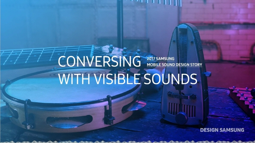 CONVERSING WITH VISIBLE SOUNDS. 2017 SAMSUNG MOBILE SOUND DESIGN STORY