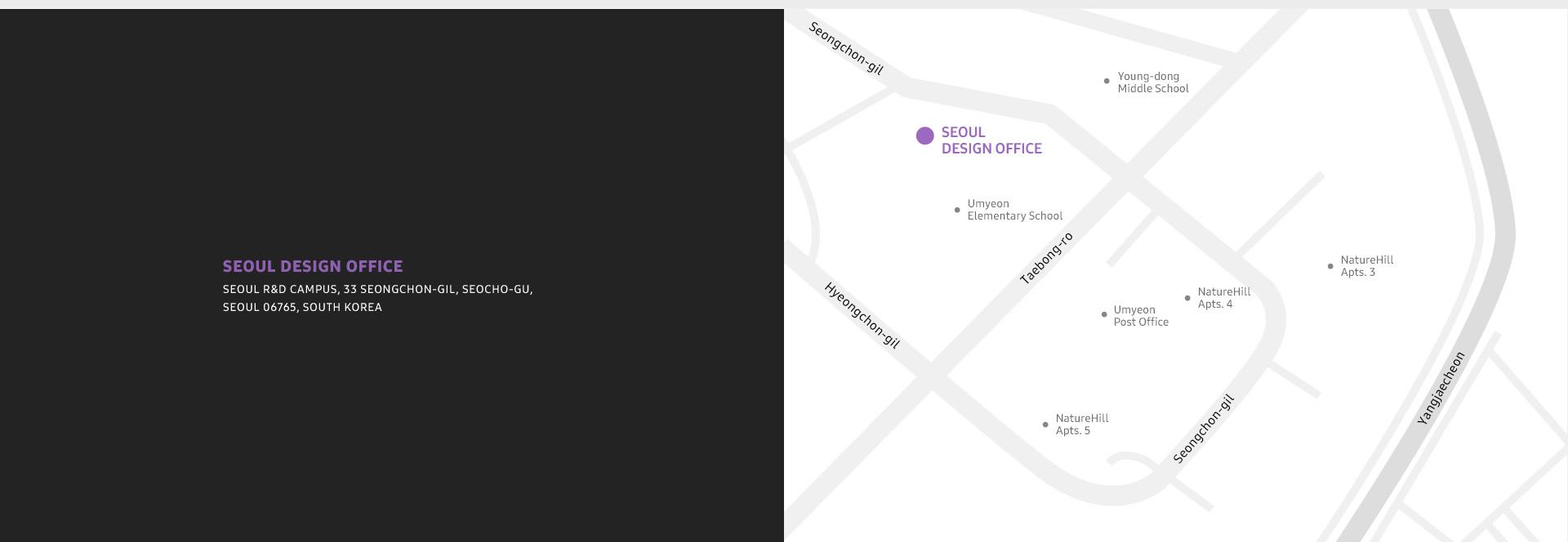 [Map]  SEOUL DESIGN OFFICE  SEOUL R&D CAMPUS, 33 SEONGCHON-GIL, SEOCHO-GU, SEOUL 06765, SOUTH KOREA