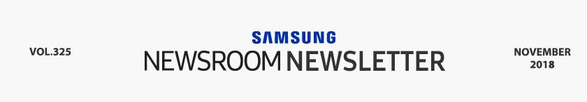 SAMSUNG NEWSROOM NEWSLETTER VOL.325 NOVEMBER 2018