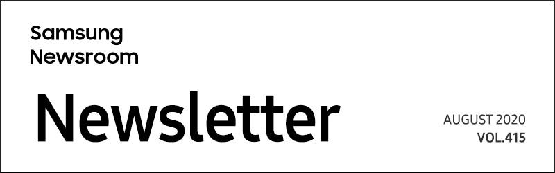 SAMSUNG Newsroom Newsletter VOL.415 AUGUST 2020