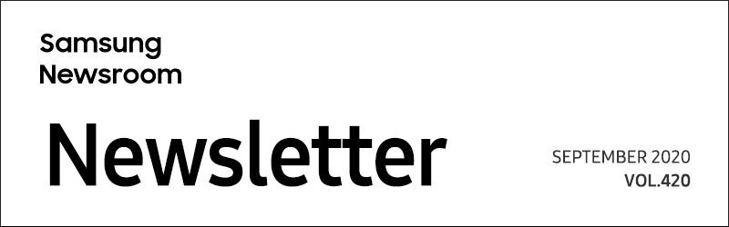 SAMSUNG Newsroom Newsletter VOL.420 SEPTEMBER 2020